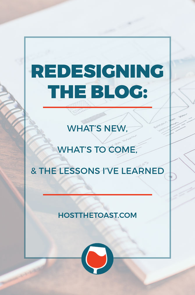 Announcing the roll out of the Host the Toast redesign, plus what's to come, and tips for those of you thinking about tackling a redesign on your own. | hostthetoast.com